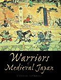 General Military||||Warriors of Medieval Japan||||Warriors of Medieval Japan