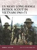 Warrior #132: US Army Long-Range Patrol Scout in Vietnam 1965-71