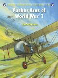 Aircraft Of The Aces #88: Pusher Aces Of World War 1 by Jon Guttman