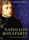 Command #01: Napoleon Bonaparte: The Background, Strategies, Tactics & Battlefield Experiences Of The... by Gregory Fremont-barnes