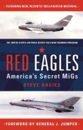 Red Eagles: America's Secret MiGs