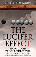 Lucifer Effect: How Good People Turn Evil