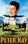 Sound of Laughter the Autobiography of Peter Kay