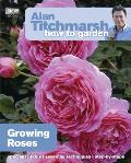 Growing Roses (How to Garden)