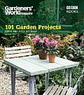 Gardeners' World Magazine 101 Garden Projects: Quick and Easy DIY Ideas