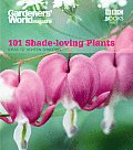 101 Shade-Loving Plants: Ideas to Lighten Shadows (Gardeners' World Magazine 101)