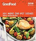 101 More One-Pot Dishes: Triple-Tested Recipes (Good Food 101)