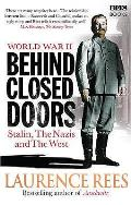 World War Two: Behind Closed Doors: Stalin, the Nazis and the West