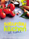 Saturday Kitchen at Home: Over 140 Recipes from 50 of Your Favourite Chefs