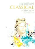 The Essential Classical Collection: For Solo Piano