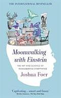 Moonwalking with Einstein A Journey Through Memory & the Mind