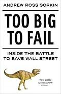 Too Big to Fall Inside the Battle to Save Wall Street
