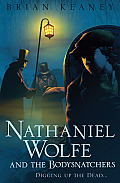 Nathaniel Wolfe and the Bodysnatchers (Nathaniel Wolfe)