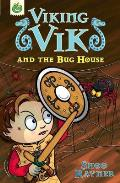 Viking Vik and the Bug House