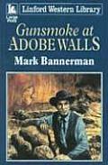 Gunsmoke at Adobe Walls
