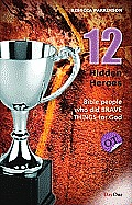 Twelve Hidden Heroes (OT): People in the Bible Who Did Brave Things for God (Hidden Heroes)