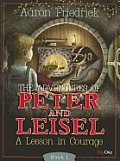 The Adventures of Peter and Leisle, Book 1: A Lesson in Courage