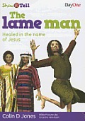 The Lame Man: Healed in the Name of Jesus