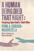 Human Being Died That Night: Confronting Apartheid's Chief Killer