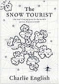 Snow Tourist A Search For the Worlds Purest Deepest Snowfall