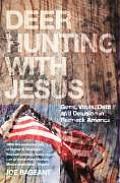 Deer Hunting with Jesus Guns Votes Debt & Delusion in Redneck America
