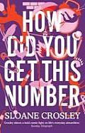 How Did You Get This Number. Sloane Crosley
