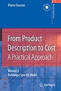 From Product Description to Cost: A Practical Approach: Volume 2: Building a Specific Model