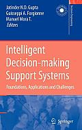 Intelligent Decision-Making Support Systems: Foundations, Applications and Challenges