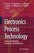 Electronics Process Technology: Production Modelling, Simulation and Optimisation