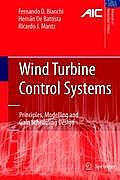 Wind Turbine Control Systems: Principles, Modelling and Gain Scheduling Design