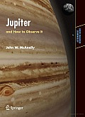 Jupiter: And How to Observe It