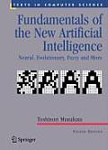 Fundamentals of the New Artificial Intelligence: Neural, Evolutionary, Fuzzy and More