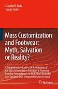 Mass Customization and Footwear: Myth, Salvation or Reality?: A Comprehensive Analysis of the Adoption of the Mass Customization Paradigm in Footwear,