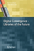 Digital Convergence: Libraries of the Future