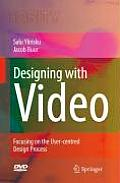 Designing with Video: Focusing the User-Centred Design Process [With DVD]