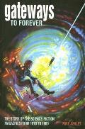 Gateways To Forever: The Story Of The Science-Fiction Magazines, 1970-1980 (Liverpool University Press -... by Mike Ashley