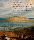British Watercolours and Drawings: Lord Leverhulme's Collection in the Lady Lever Art Gallery