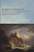 Recognizing the Romantic Novel: New Histories of British Fiction, 1780-1830