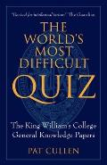 The World's Most Difficult Quiz: The King William's College General Knowledge Papers
