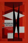 Caribbean Critique: Antillean Critical Theory from Toussaint to Glissant