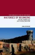 Rhetorics of Belonging: Nation, Narration, and Israel/Palestine