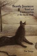 Liverpool English Texts and Studies #63: Beastly Journeys: Travel and Transformation at the Fin de Siecle
