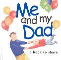 Me and My Dad: A Book to Share (Helen Exley Giftbooks)