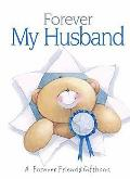 Forever My Husband: a Forever Friends Giftbook