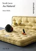 Sarah Lucas: Au Naturel