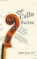 Cello Suites: in Search of a Baroque Masterpiece
