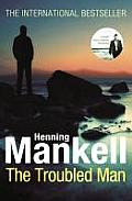 The Troubled Man. by Henning Mankell