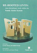 Re-Rooted Lives - inter-disciplinary work within the Family Justice System