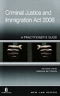 Criminal Justice and Immigration Act 2008 - A Practitioner's Guide