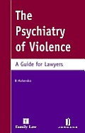 Psychiatry of Violence - A Guide for Lawyers